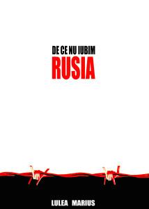de ce nu iubim Rusia carte scrisa de catre Lulea Marius Dorin - co presedinte Actiunea 2012
